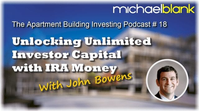MB 018: Unlocking Unlimited Investor Capital with IRA Money