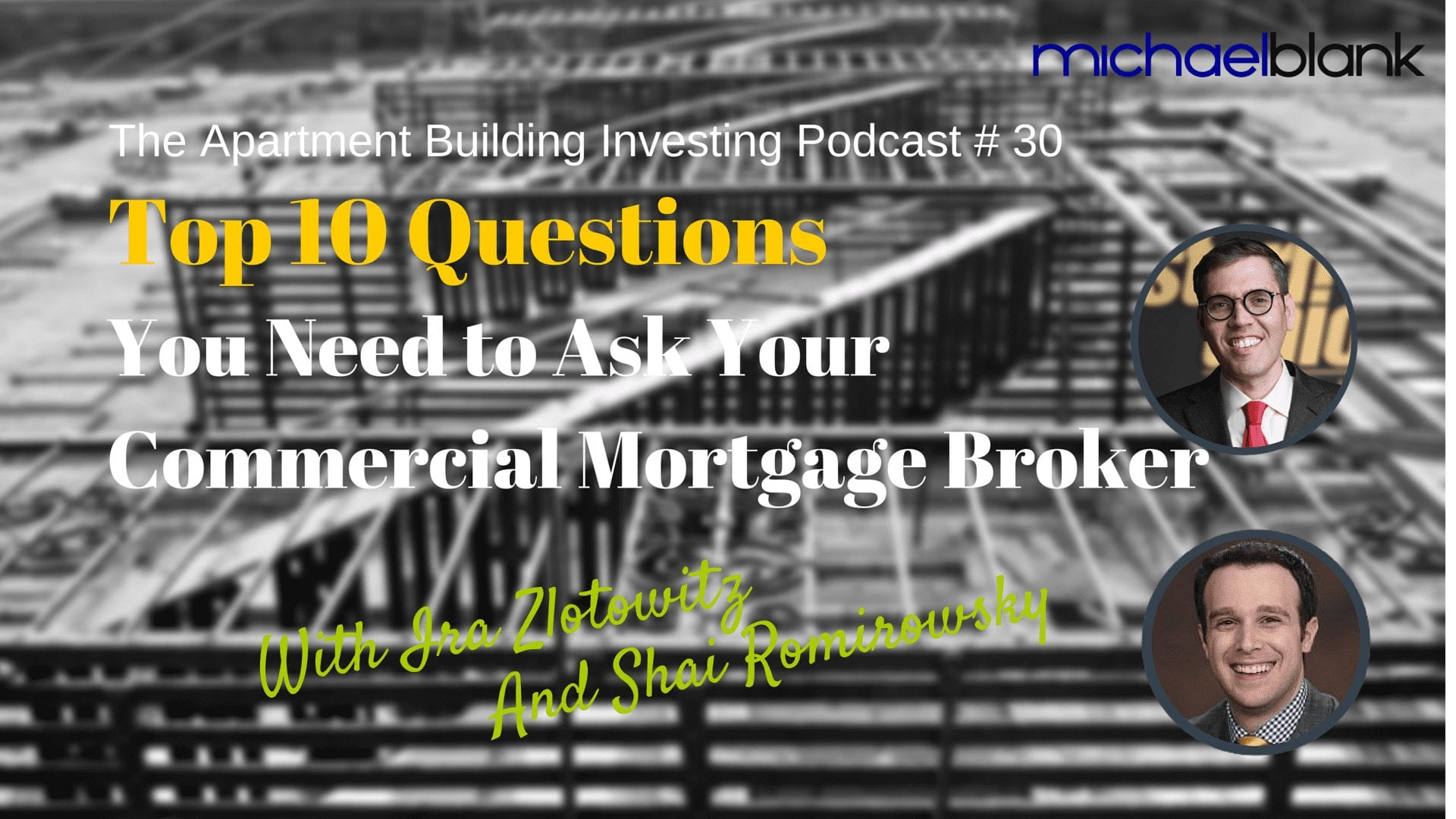 MB 030: Top 10 Questions You Need to Ask Your Commercial Mortgage Broker