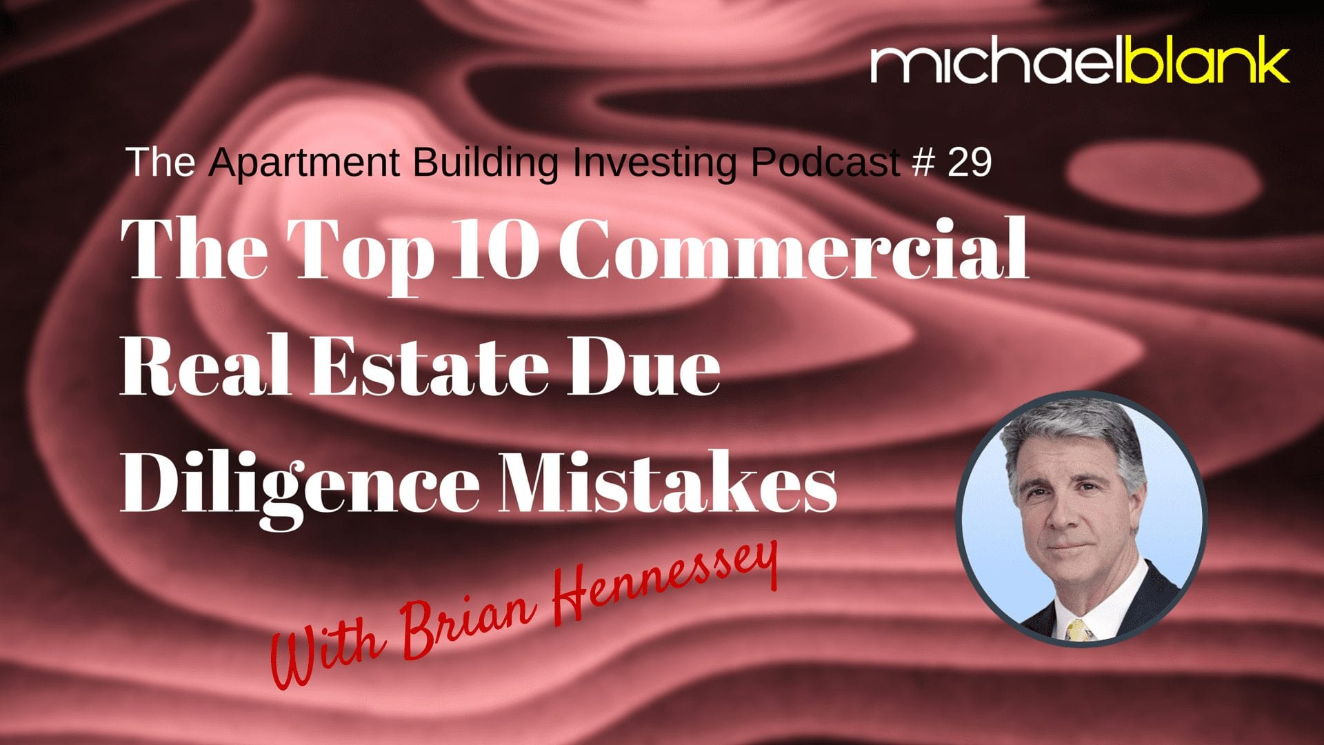 MB 031: The Top 10 Commercial Real Estate Due Diligence Mistakes