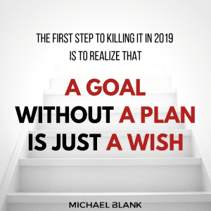 a goal without a plan is just a wish