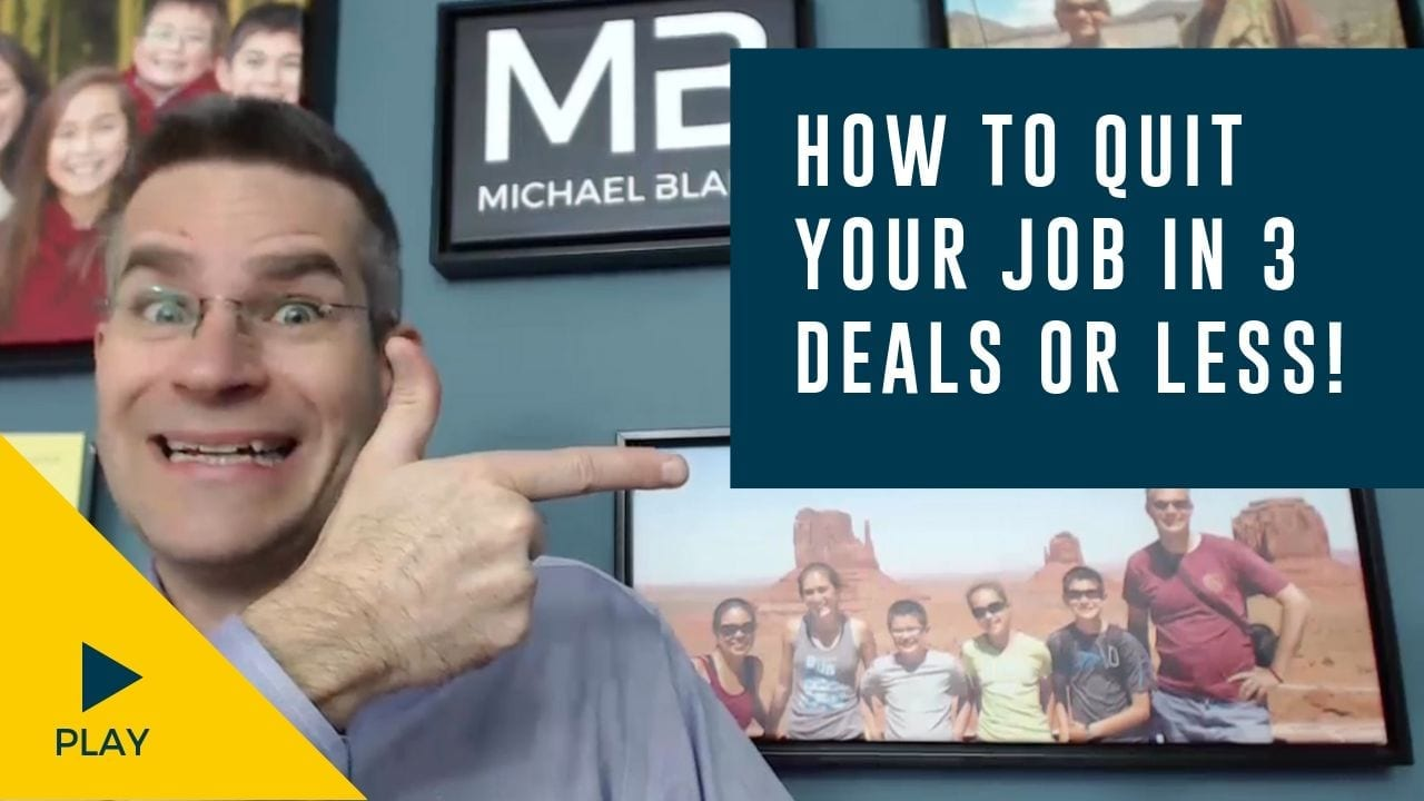 How to Quit Your Job in 3 Deals or Less!