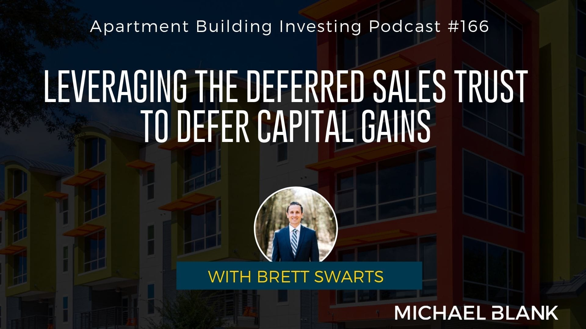 MB 166: Leveraging the Deferred Sales Trust to Defer Capital Gains – With Brett Swarts