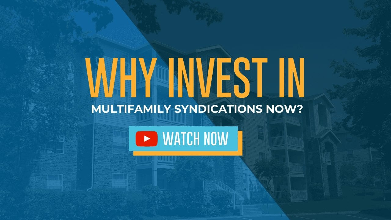 Why Invest in Multifamily Syndications NOW?
