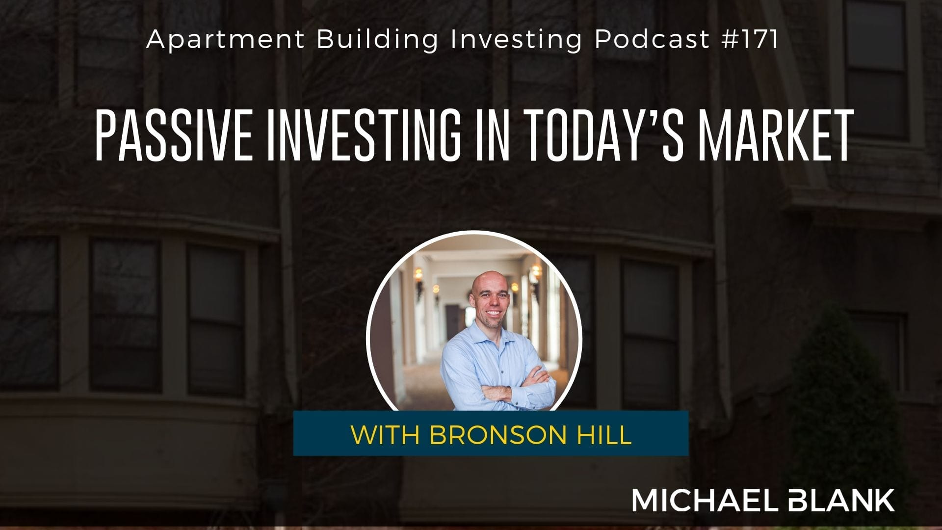 MB 171: Passive Investing in Today's Market – With Bronson Hill
