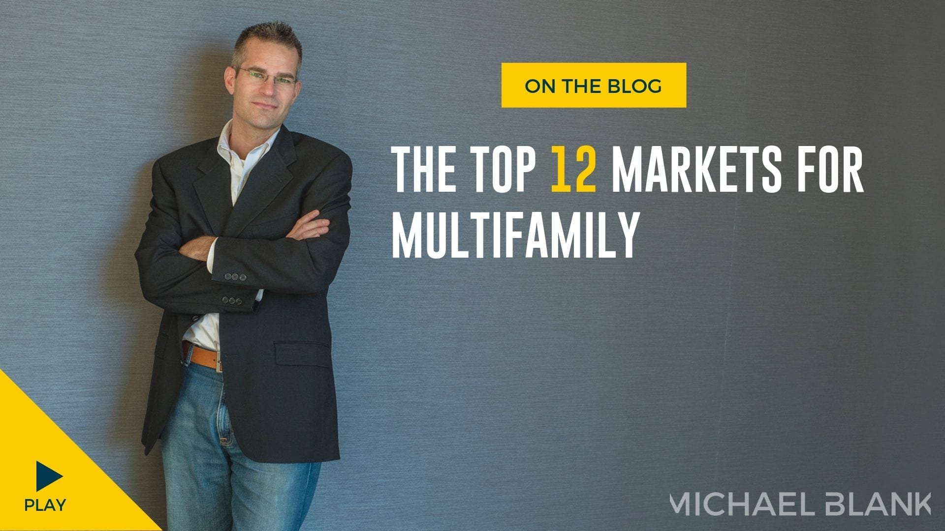 The Top 12 Markets for Multifamily Investing