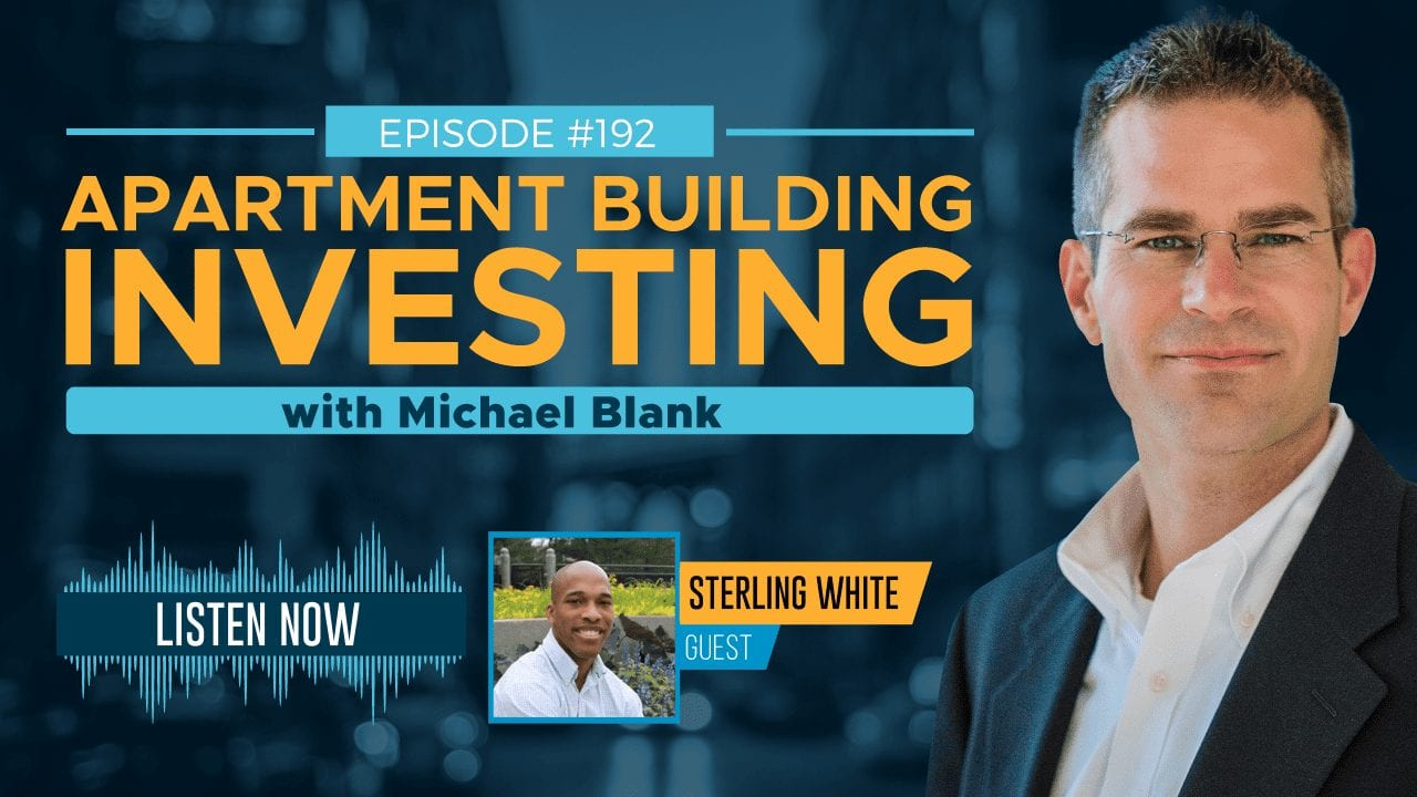 Crush Limiting Beliefs & Be a Multifamily Syndicator – With Sterling White