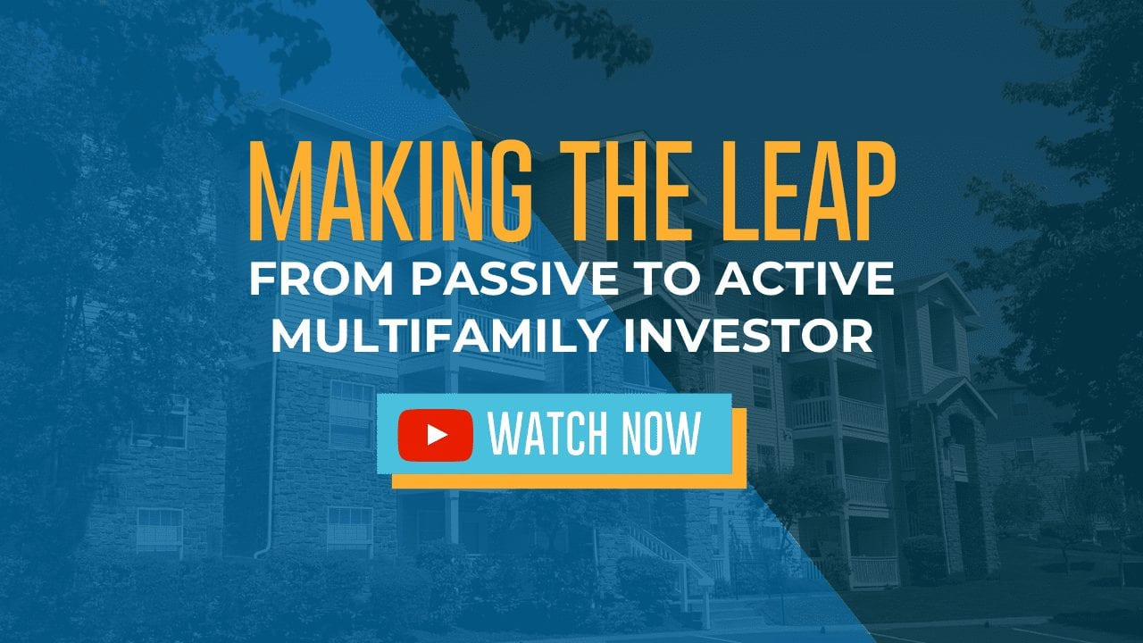 Making the Leap from Passive to Active Multifamily Investor
