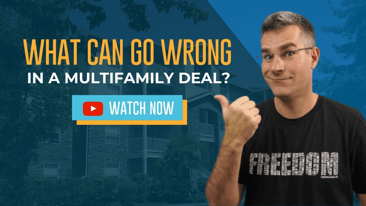 What Can Go WRONG in a Multifamily Deal?