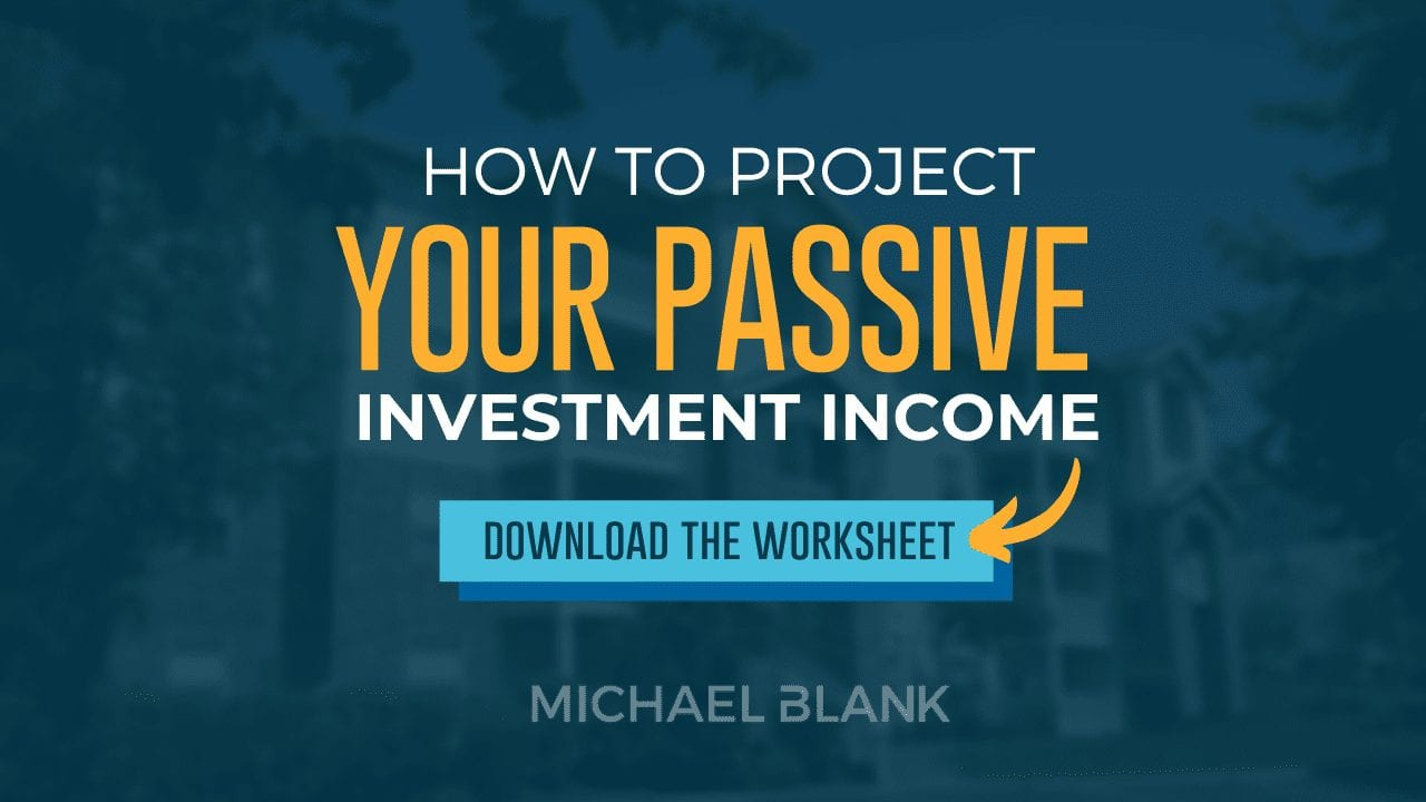 How to Project Your Passive Investment Income