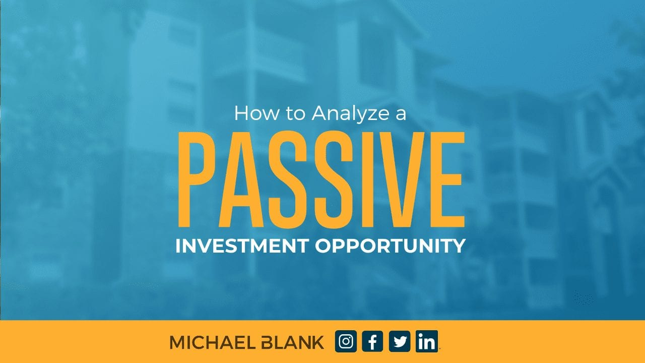How to Analyze a Passive Investment Opportunity