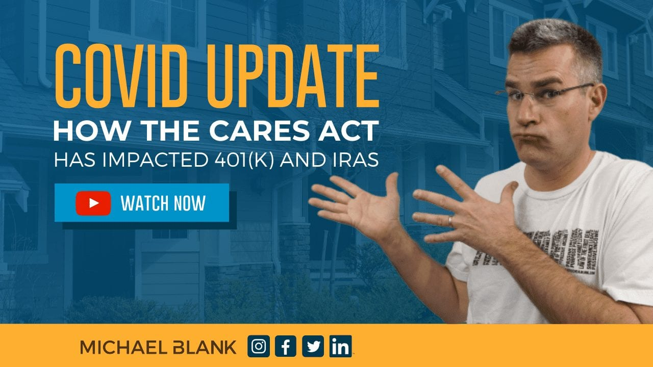 COVID Update – How the CARES Act has impacted 401(k) and IRAs