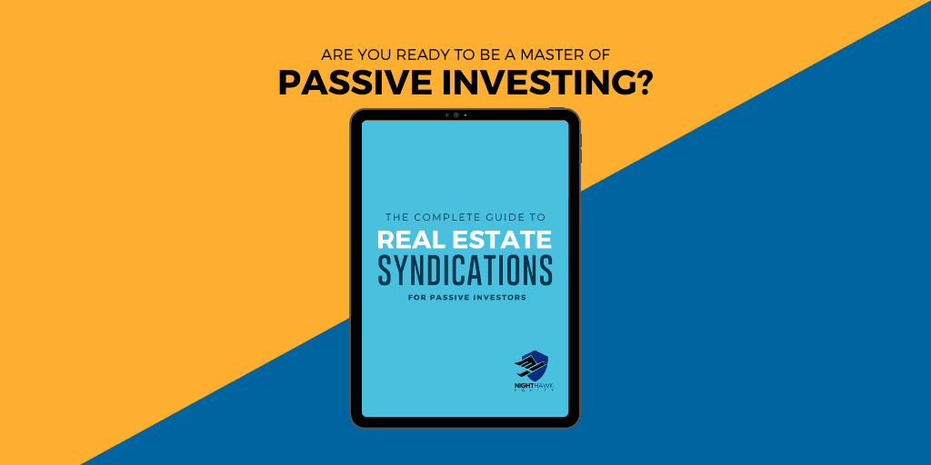 The Complete Guide to Real Estate Syndications For Passive Investors