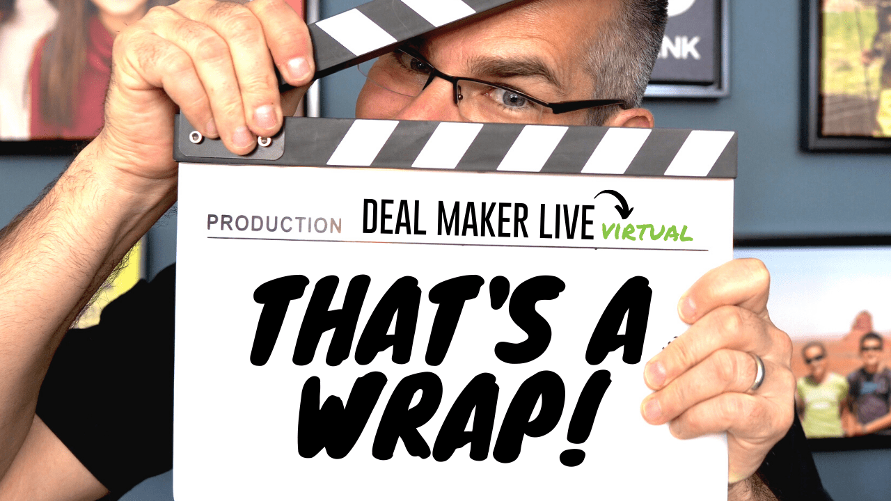 Deal Maker Live Virtual 2020! Roundup & Review