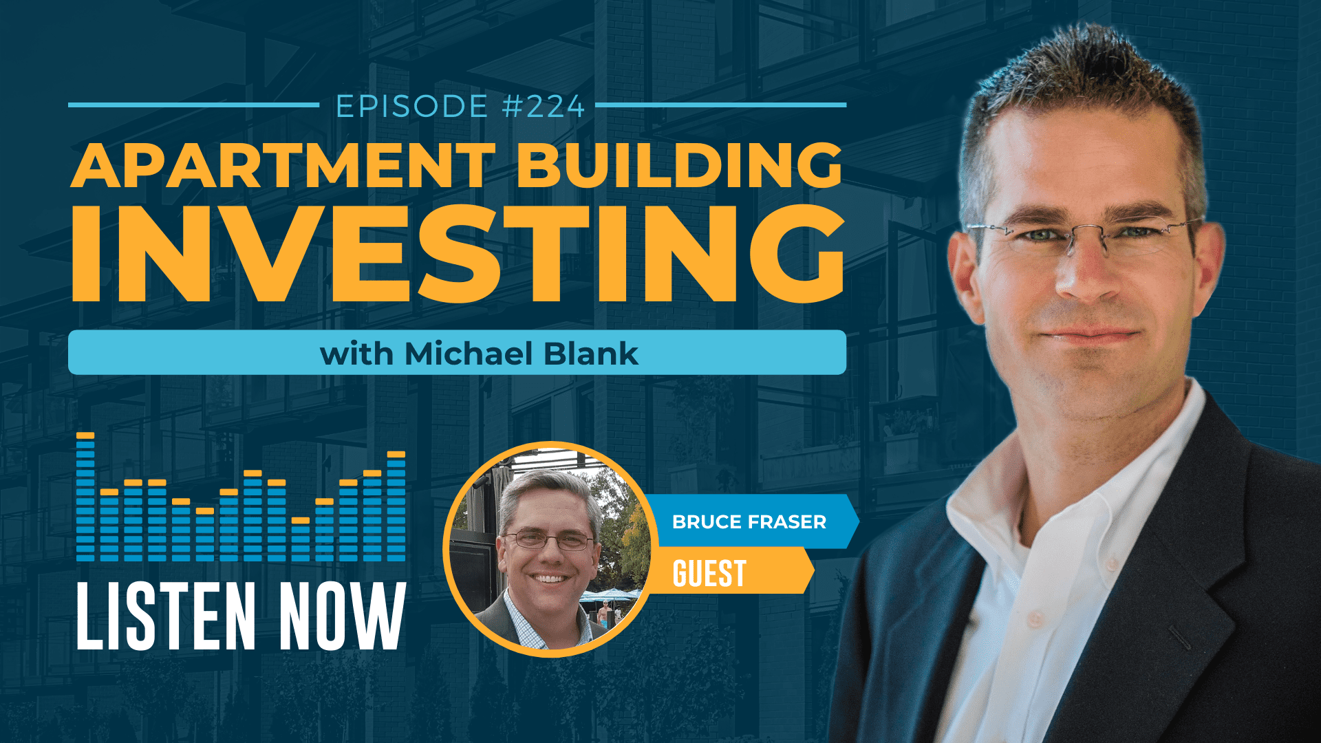 MB 224: Why Multifamily is a Better Bet Than the Stock Market – With Bruce Fraser
