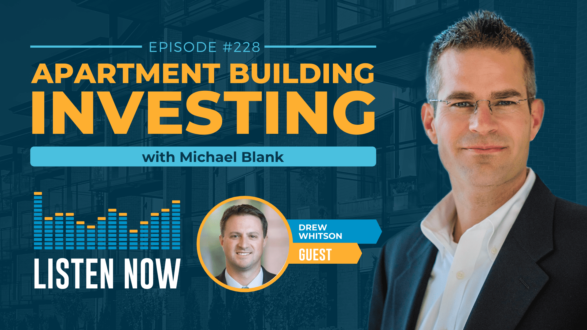 MB 228: What's Working Now to Get Deals Done – With Drew Whitson & the Michael Blank Mentoring Team