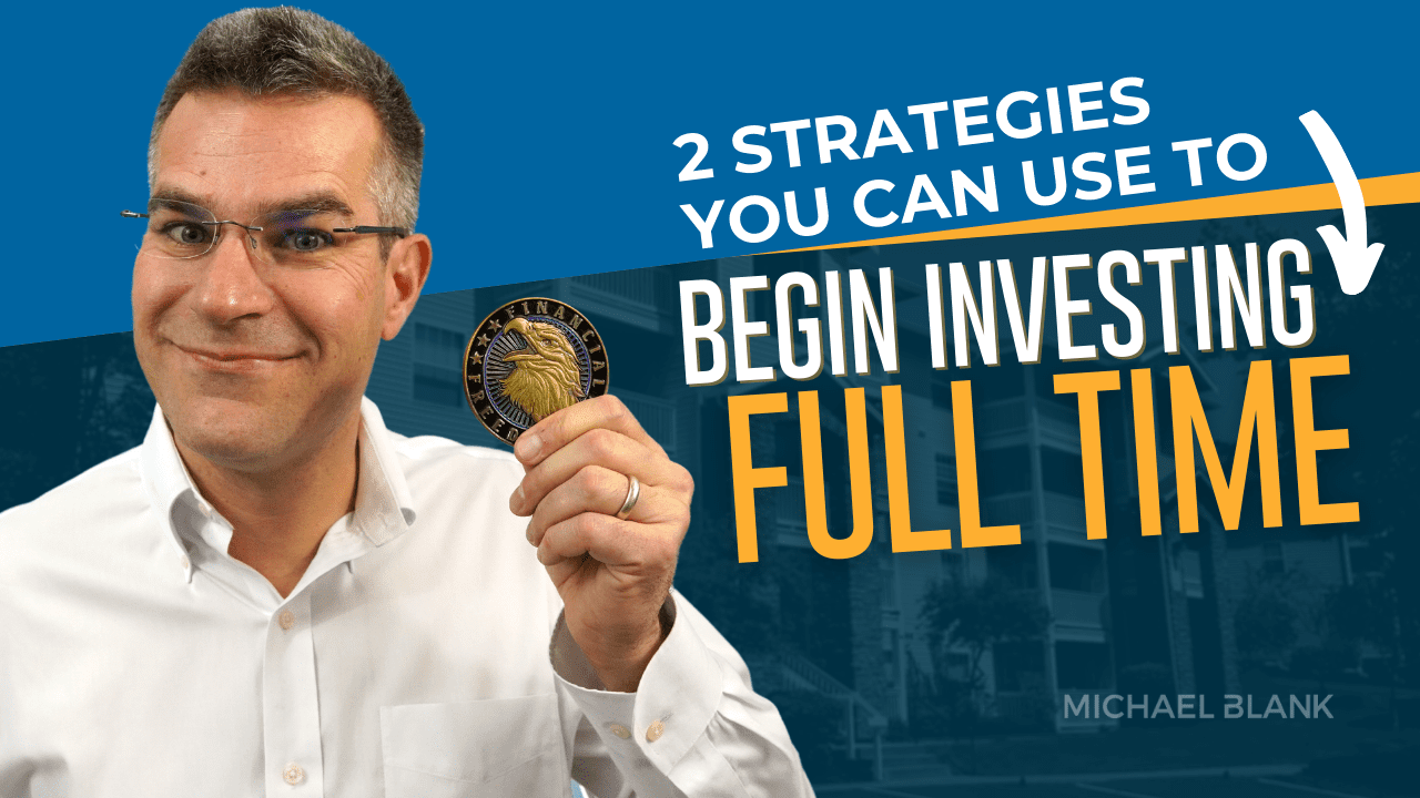 2 Strategies You Can Use to Invest Full Time