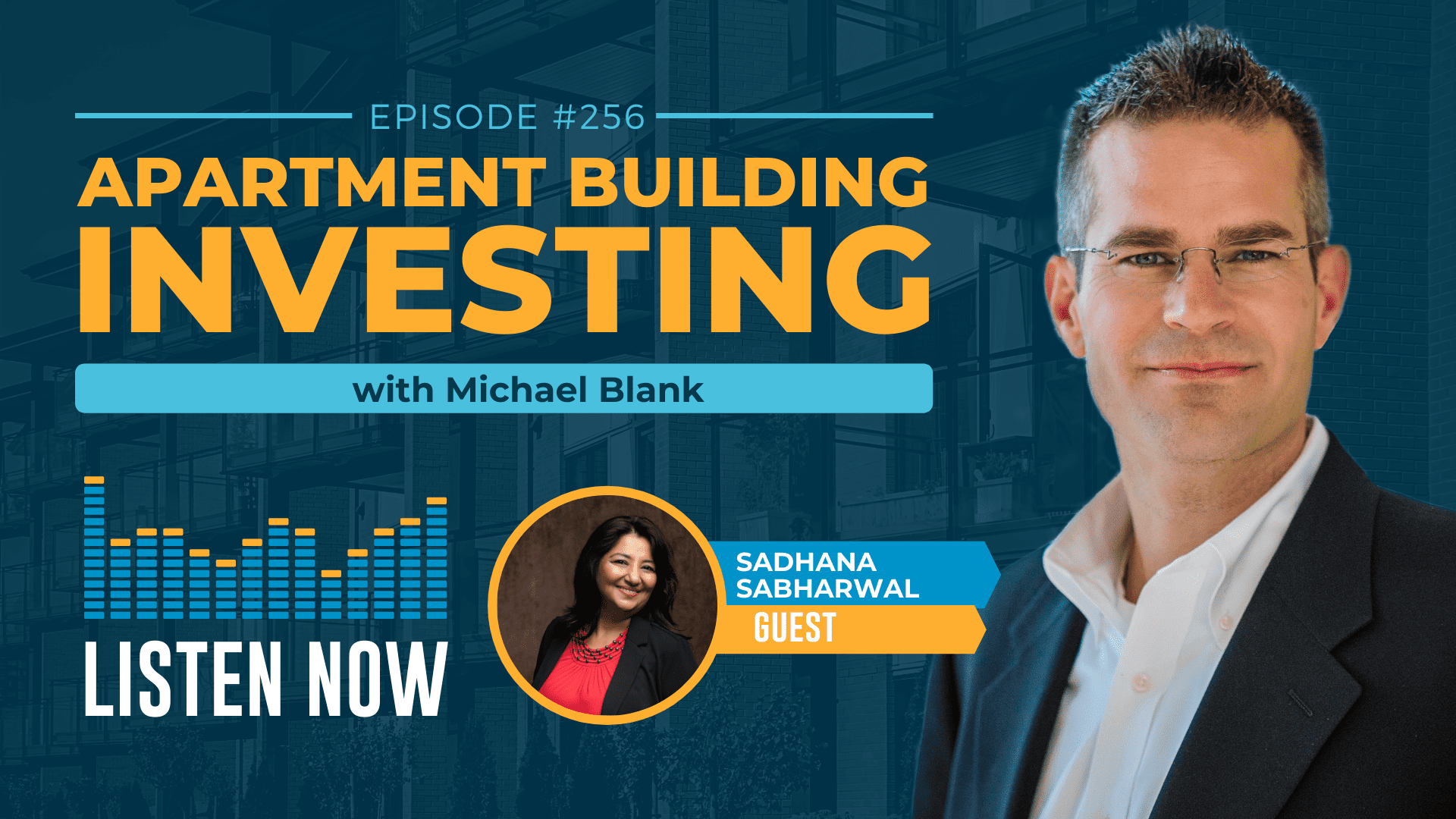 MB 256: Find Your WHY, Find a Way to Invest in Real Estate – With Sadhana Sabharwal